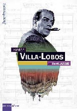 Heitor Villa-Lobos Rémi JACOBS Livre Les Hommes - laflutedepan