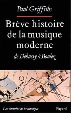 Paul GRIFFITHS - Brief history of modern music - Book - di-arezzo.com