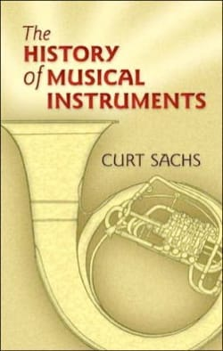 The history of musical instruments (Livre en anglais) laflutedepan