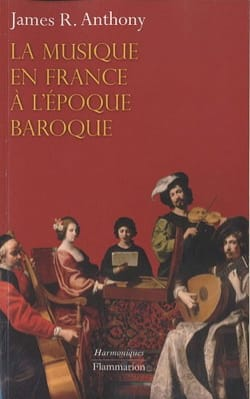 La musique en France à l'époque baroque James ANTHONY laflutedepan