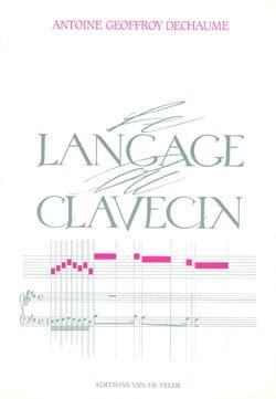 Le langage du clavecin GEOFFROY-DECHAUME Antoine Livre laflutedepan