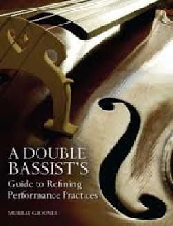 A double bassists's guide to refining performance practices laflutedepan