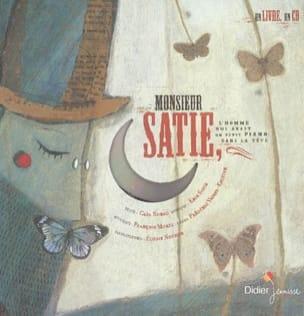 Monsieur Satie : l'homme qui avait un petit piano dans la tête laflutedepan