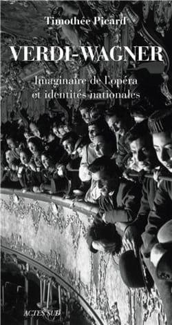 Verdi - Wagner Timothée PICARD Livre Les Oeuvres - laflutedepan