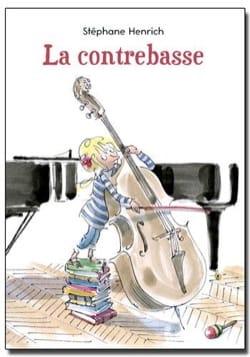 La contrebasse - Stéphane HENRICH - Livre - laflutedepan.com