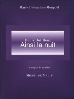 Marie Delcambre-Monpoël - Henri Dutilleux: So at night - Book - di-arezzo.co.uk
