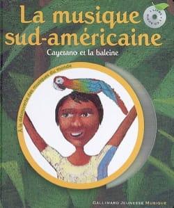 Pierre-Marie BEAUDE - La musique sud-américaine : Cayetano et la baleine - Livre - di-arezzo.fr