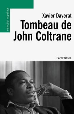 Tombeau de John Coltrane Xavier DAVERAT Livre laflutedepan