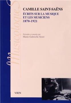 Écrits sur la musique et les musiciens, 1870-1921 - laflutedepan.com