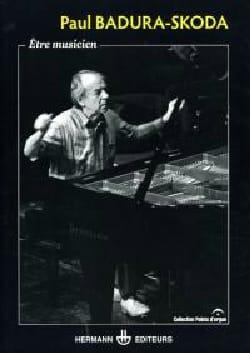 Être musicien - BADURA-SKODA Paul - Livre - laflutedepan.com