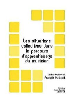 François MADURELL - Les situations collectives dans le parcours d'apprentissage du musicien - Livre - di-arezzo.fr