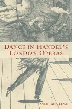 Dance in Handel's London Operas MC CLEAVE Sarah Livre laflutedepan