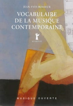 BOSSEUR Jean-Yves - Vocabulaire de la musique contemporaine - Livre - di-arezzo.fr