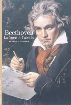 Beethoven : la force de l'absolu Philippe AUTEXIER Livre laflutedepan