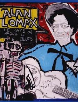 Le pays où naquit le blues Alan LOMAX Livre Les Oeuvres - laflutedepan