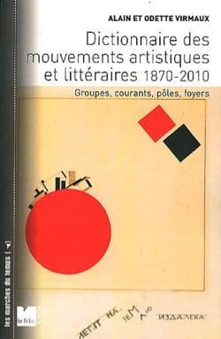 Dictionnaire des mouvements artistiques et littéraires 1870-2010 - laflutedepan.com