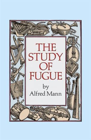 The study of fugue (Livre en anglais) - Alfred MANN - laflutedepan.com