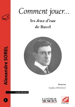 Comment jouer... les Jeux d'eau de Ravel Alexandre SOREL laflutedepan