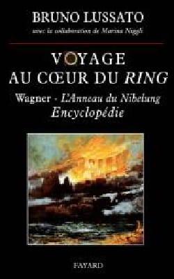 Voyage au coeur du Ring, vol. 2 - Bruno LUSSATO - laflutedepan.com