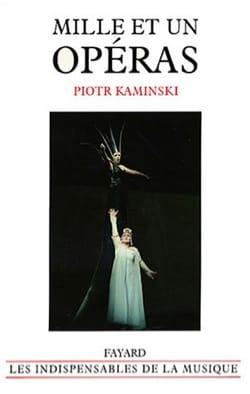 Mille et un opéras Piotr KAMINSKI Livre Les Oeuvres - laflutedepan