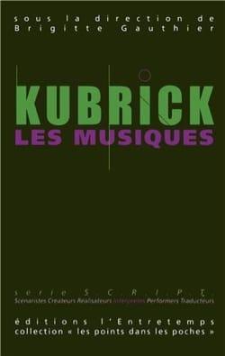 Kubrick, les musiques Brigitte GAUTHIER Livre Les Arts - laflutedepan