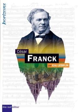 César Franck Éric LEBRUN Livre Les Hommes - laflutedepan
