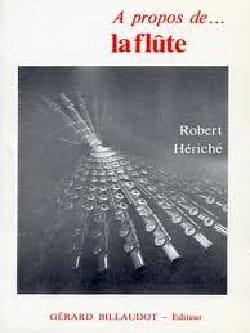 A propos de la flûte Robert HÉRICHÉ Livre laflutedepan