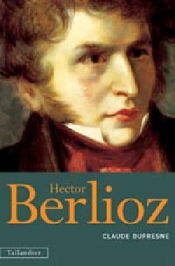 Hector Berlioz - Claude DUFRESNE - Livre - laflutedepan.com