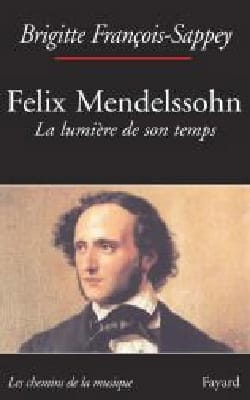 Félix Mendelssohn FRANÇOIS-SAPPEY Brigitte Livre laflutedepan