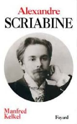 Alexandre Scriabine Manfred KELKEL Livre Les Hommes - laflutedepan
