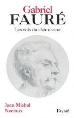 Gabriel Fauré NECTOUX Jean-Michel Livre Les Hommes - laflutedepan