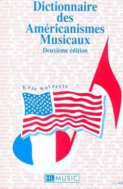 Éric NOIZETTE - Dictionnaire des américanismes musicaux - Livre - di-arezzo.fr
