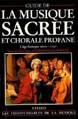 Guide de la musique sacrée et chorale profane vol 1 laflutedepan