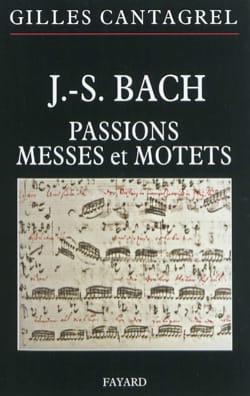 J.-S. Bach : passions, messes et motets Gilles CANTAGREL laflutedepan
