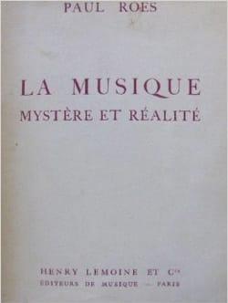 Musique, Mystère et Réalité - Paul ROES - Livre - laflutedepan.com