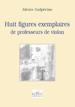 Huit figures exemplaires de professeurs de violon laflutedepan