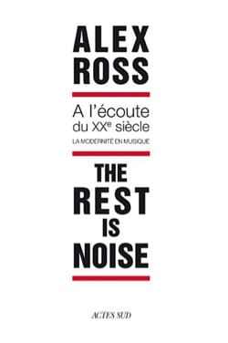 The rest is noise - A l'écoute du XXe siècle Alex ROSS laflutedepan