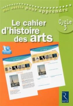 Patrick PICOLLIER - Le cahier d'histoire des arts : Cycle 3 - Livre - di-arezzo.fr