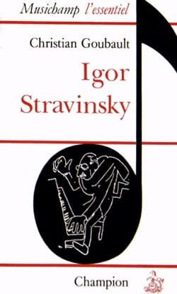 Igor Stravinsky - Christian GOUBAULT - Livre - laflutedepan.com