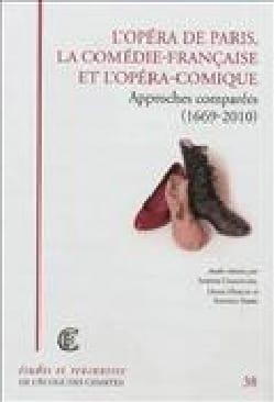 L'Opéra de Paris, la Comédie-Française et l'Opéra-Comique - laflutedepan.com
