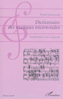 Franck JEDREZEJEWSKI - Dictionnaire des musiques microtonales - Livre - di-arezzo.fr
