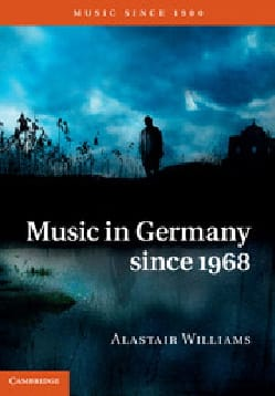 Music in Germany since 1968 - Alastair WILLIAMS - laflutedepan.com