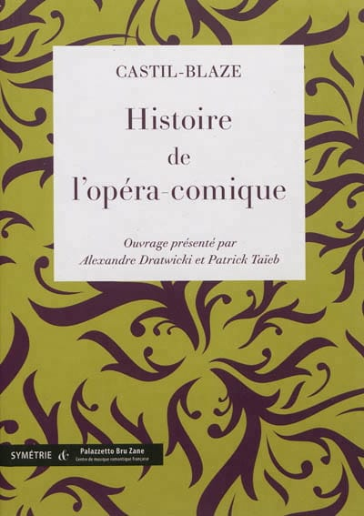 Histoire de l'opéra-comique - CASTIL-BLAZE - Livre - laflutedepan.com