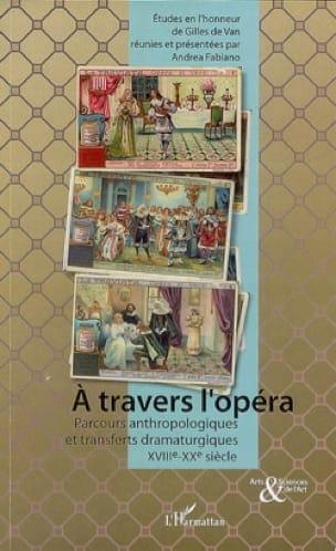 A travers l'opéra - Andrea FABIANO - Livre - laflutedepan.com