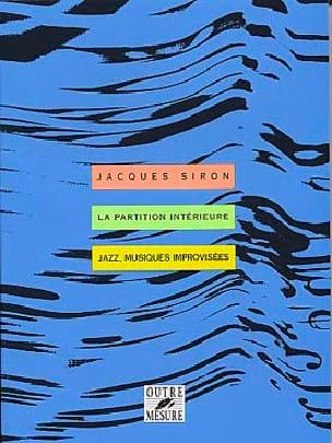 Jacques SIRON - La partition intérieure : jazz, musiques improvisées - Livre - di-arezzo.fr