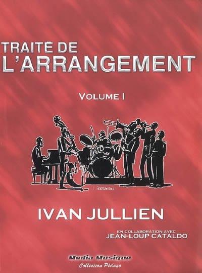 Traité de l'arrangement, vol. 1 - Ivan JULLIEN - laflutedepan.com