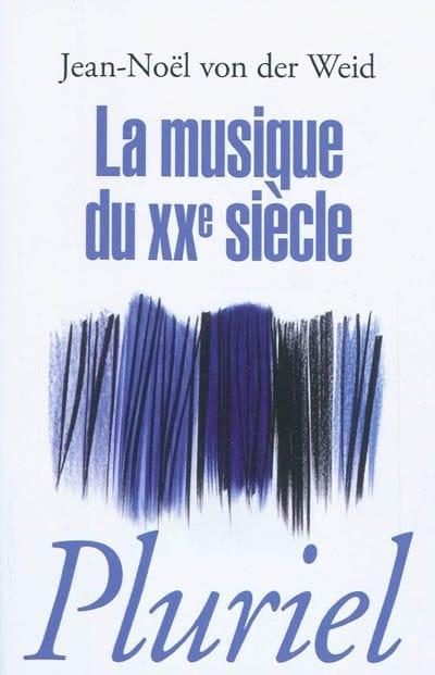 VON DER WEID Jean-Noël - Musik des zwanzigsten Jahrhunderts - Livre - di-arezzo.de