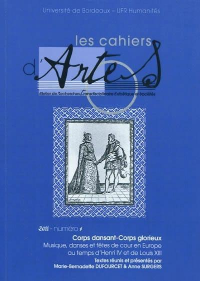 Cahiers d'ARTES (Les), n° 7 Corps dansant, corps glorieux - laflutedepan.com
