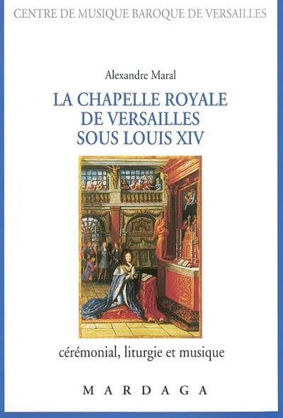 La chapelle royale de Versailles sous Louis XIV - laflutedepan.com