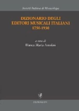 Dizionario degli editori musicali italiani : 1750 - 1930 - laflutedepan.com